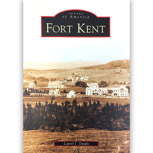 Images of America: FORT KENT