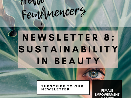 💁‍♀️ Female Empowerment Market Newsletter 8: Sustainability in the Beauty Industry 💄