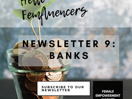 💁‍♀️ Female Empowerment Market Newsletter 9: Banks and Financial Institutions 💰