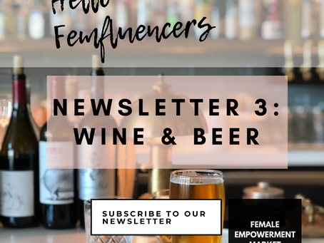 💁‍♀️ Female Empowerment Market Newsletter 3: Wine and Beer 🍷 🍺