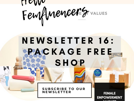 💁‍♀️ Female Empowerment Market Newsletter 16: Package Free Shop ♻️