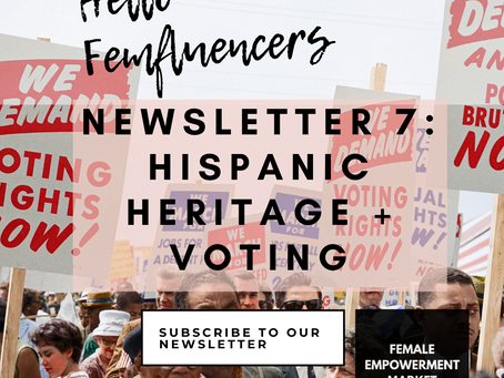 💁‍♀️ Female Empowerment Market Newsletter 7: Hispanic Heritage Month part 2 + voting