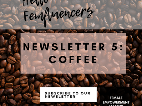 💁‍♀️ Female Empowerment Market Newsletter 5: Coffee as a way of life ☕