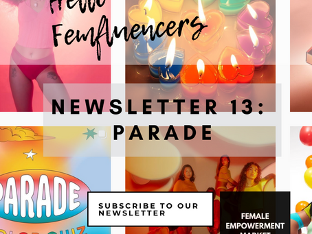 💁‍♀️ Female Empowerment Market Newsletter 13: Parade 🎈