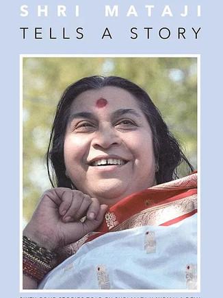 Shri Mataji Tells a Story