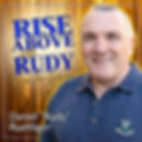 03 RISE ABOVE WITH RUDY.jpg