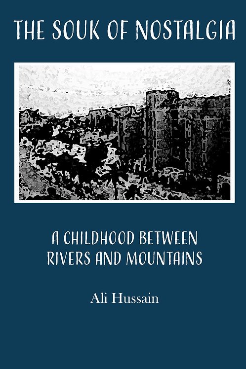 The Souk of Nostalgia: A Childhood Between Rivers and Mountains