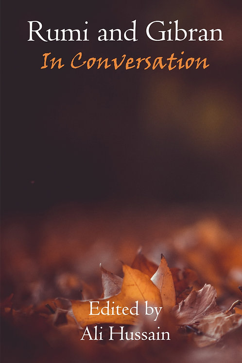 Rumi and Gibran: In Conversation