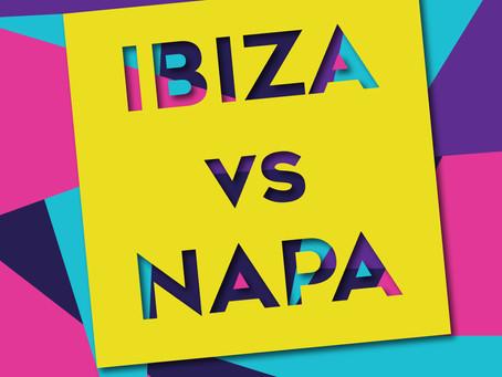 Ibiza vs Napa