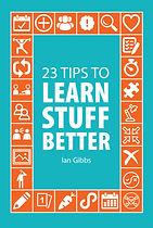 23 Tips to Learn Stuff Better.jpg