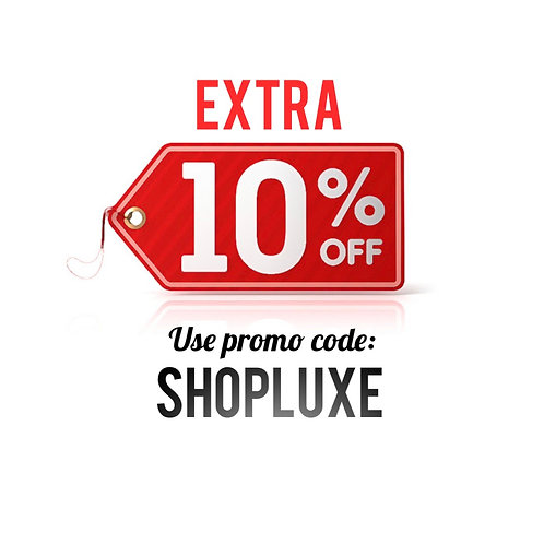 Extra 10% OFF use promo code: SHOPLUXE