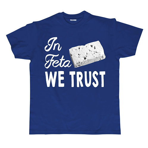 In Feta We Trust Unisex Tee