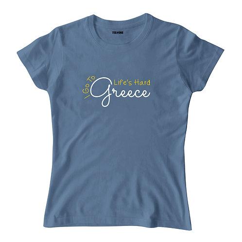 Life's Hard I Go To Greece