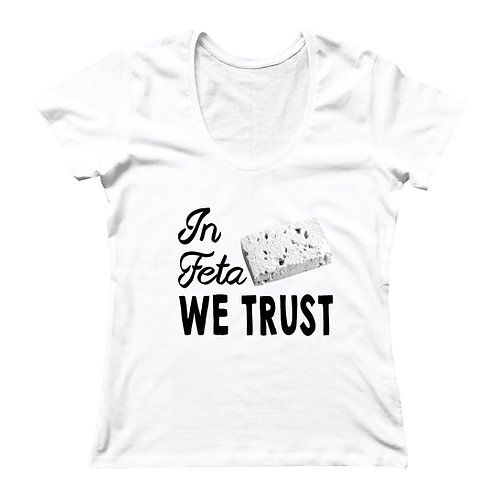 In Feta We Trust Ladies Tee