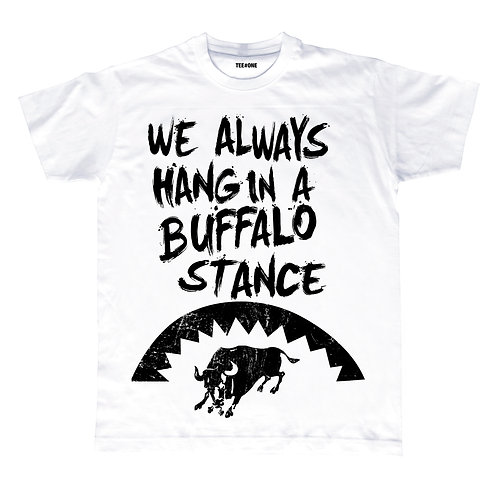 We Always Hang In A Buffalo Stance Unisex Tee