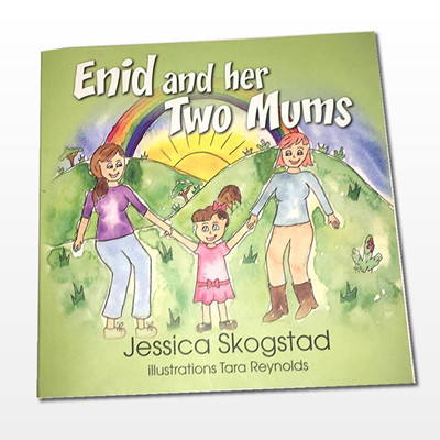 Enid And Her Two Mums - the little children's book with the big message.