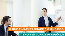 O que é Market Share e o que isso tem a ver com o seu negócio?