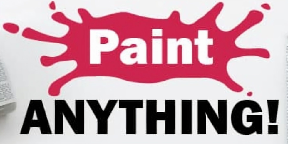 Paint Anything You Want (ALL AGES)