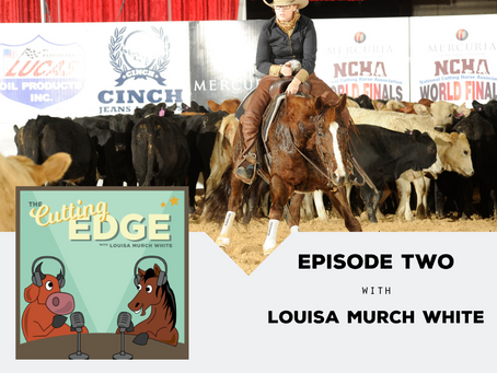 The Cutting Edge, Ep. 2 with your host, Louisa Murch White.