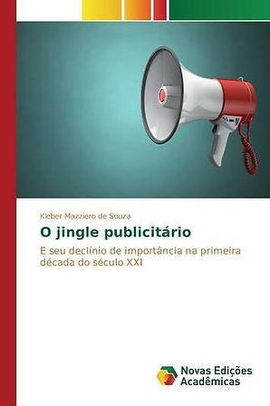 O Jingle Publicitário - Kleber Mazziero