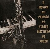 CD A Música de Câmara de Kleber Mazziero I