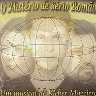 O Mistério de Sério Romão - Kleber Mazziero