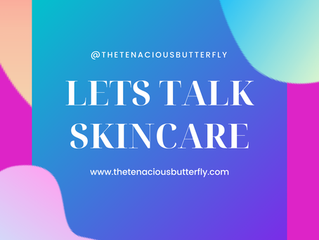Let's talk skincare