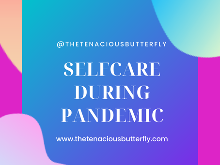 Selfcare Care Tenacity during a Pandemic