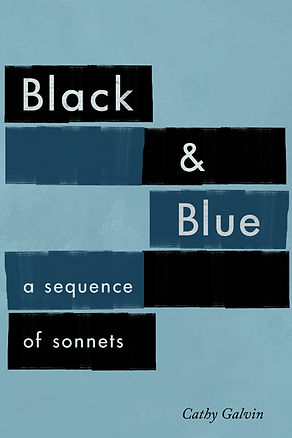 Black and Blue | A sequence of sonnets by Cathy Galvin