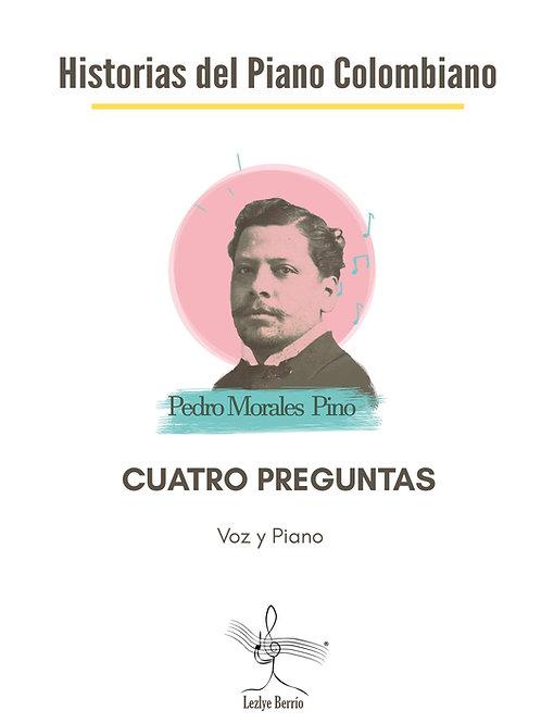 Cuatro Preguntas (Voz y Piano) Pedro Morales Pino