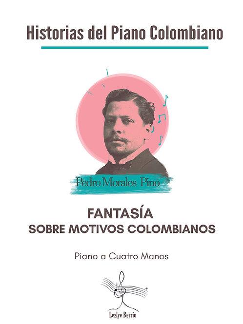 Fantasía Sobre Motivos Colombianos (Transcripción Piano 4m) Pedro Morales Pino