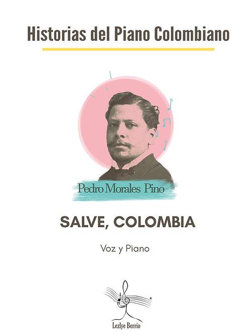 Salve, Colombia (Voz y Piano) Pedro Morales Pino