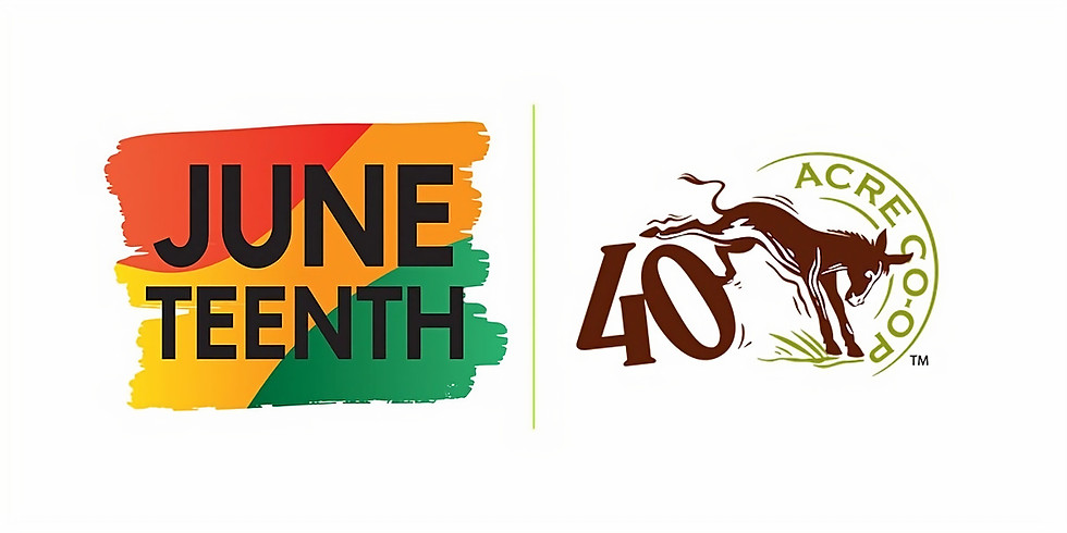 40 Acre Co-op's Inaugural Juneteenth Celebration!