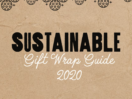 the sustainable gift wrap guide 2020