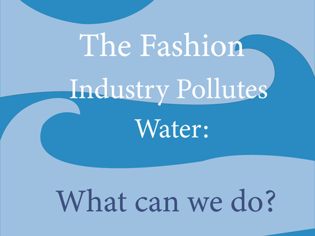 The Fashion Industry Pollutes Water: What Can We Do?