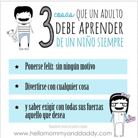3 Cosas que un adulto debe aprender de un niño siempre!!!