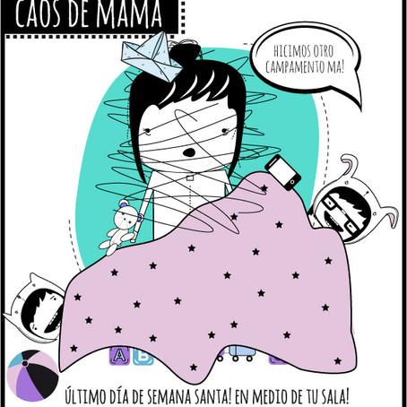 Caos Mamá - último día de Semana Santa