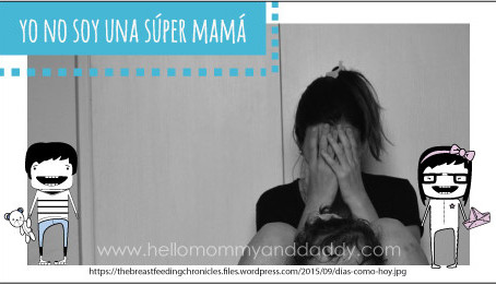 Yo no soy una Súper mamá!!