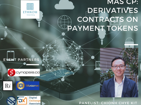 "Upcoming ""MAS CP: Derivatives Contracts on Payment Tokens"" Regulatory Meetup By Ethikom"