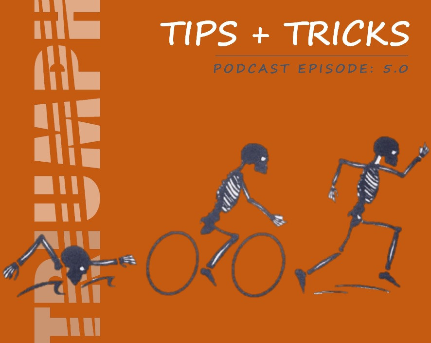 Tips + Tricks_Podcast Episode 5.0