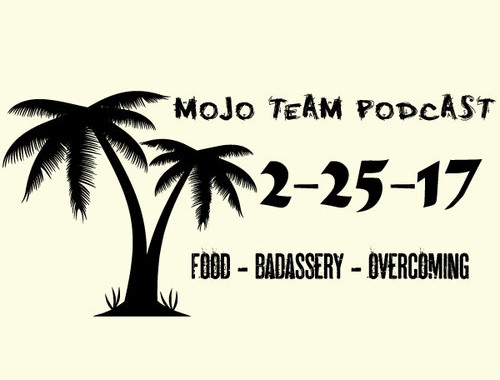 Food Badassery Overcoming PODCAST2.25.17