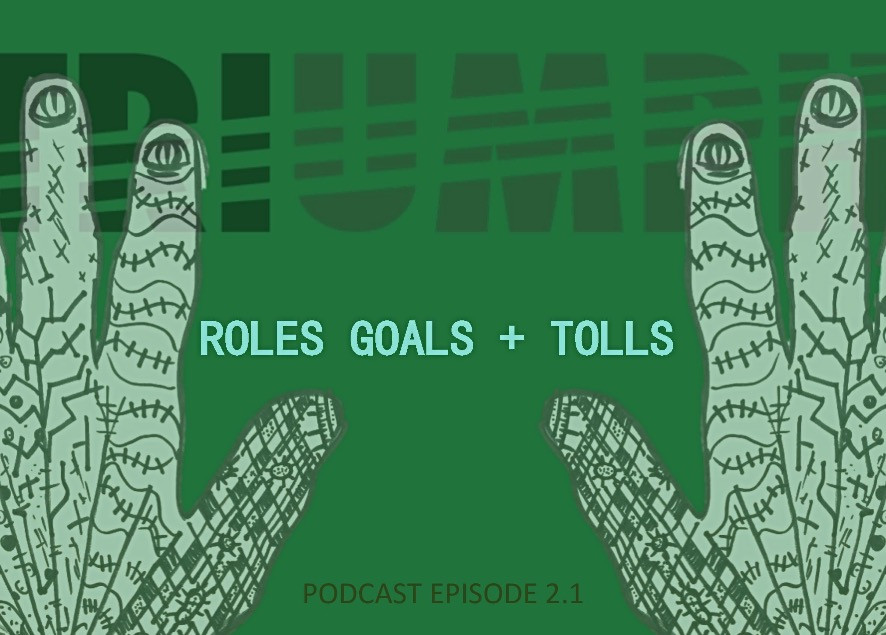 Podcast Episode 2.1 ROLES GOALS + TOLLS