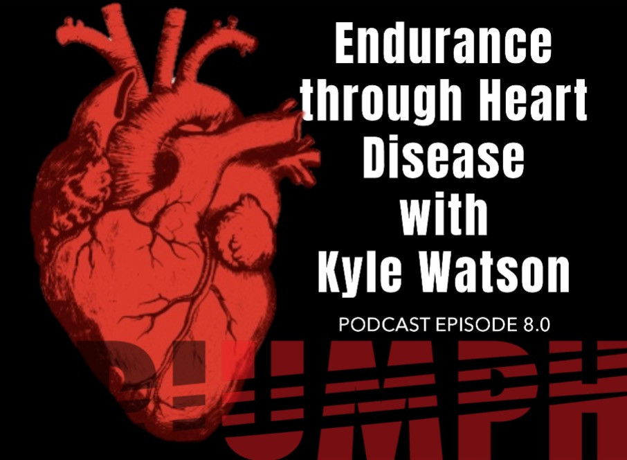 TRIUMPH PODCAST 8.0_Endurance through Heart Disease with Kyle Watson