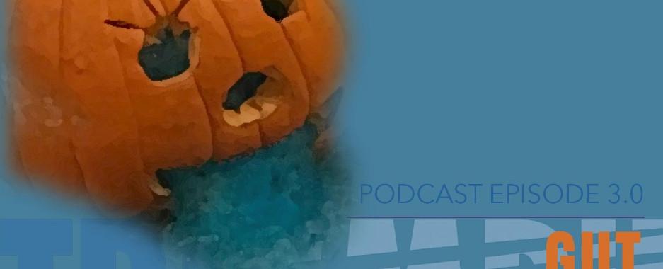 Podcast Episode 3.0 GUT HEALTH