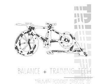 Balance + Training Tech Episode 2.0