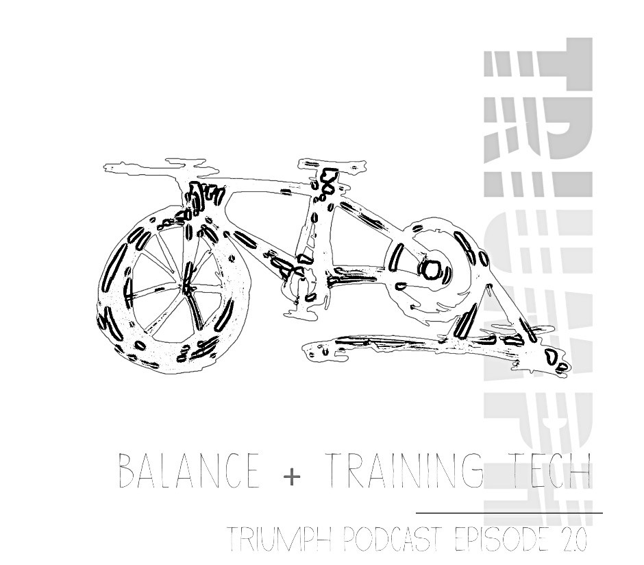 Balance + Training Tech Episode 2.0