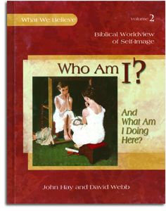 Who Am I? - Book 2 - Biblical Worldview of Self-Image