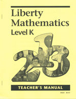 Liberty Mathematics - Level K Teacher's Manual