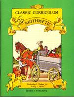 Classic Curriculum Arithmetic Workbook - Series 2 - Book 1