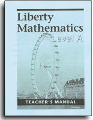 Liberty Mathematics - Level A - Teacher's Manual
